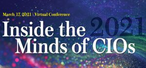 2021 CIO Virtual: Inside the Minds of CIOs